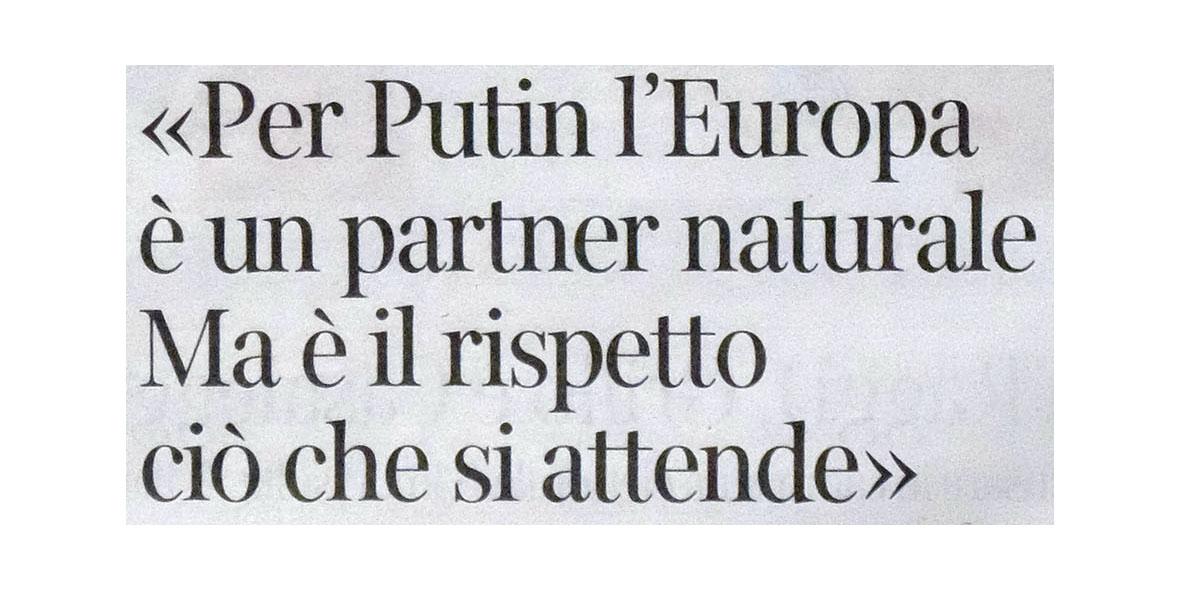 IL CORRIERE DELLA SERA INTERVISTA L'AMBASCIATORE D'ITALIA A MOSCA